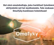 Teksti: Hei sinä omaishoitaja joka harkitset työelämään siirtymistä, tule mukaan OmaTyky-hankkeeseen. Logot: Eu, Vipuvoimaa EU:sta, OmaTyky, Turun yliopisto ja Turku AMK.
